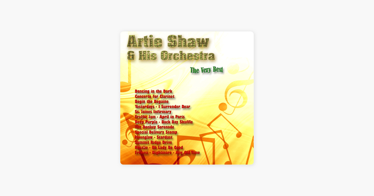 Artie Shaw Yesterdays The Very Best Artie Shaw His Orchestra By Artie Shaw And His Orchestra