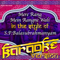 Mere Rang Mein Rangne Waali (In the Style of S.P.Balasubrahmanyam) [Karaoke Version] Ameritz Indian Karaoke