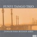 Free Download Funyi Tango Trio Mi Buenos Aires Querido Mp3