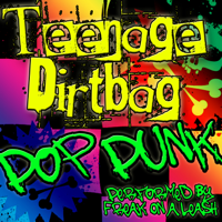 Teenage Dirtbag Freak On a Leash song