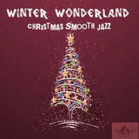 Winter Wonderland (Christmas Smooth Jazz) Smooth Jazz Band