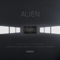 Alien (Shingo Nakamura Remix) Poison Pro & Miusha