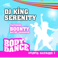 Body Dance (feat. Boonty Rayne Swagger) [Club Mix] DJ King Serenity