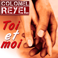 Toi et moi Colonel Reyel MP3
