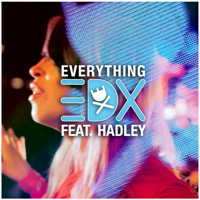 Everything (Original Vocal Mix) [feat. Hadley] EDX