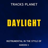 Daylight (In the Style of Maroon 5) [Karaoke Instrumental Version] Tracks Planet MP3