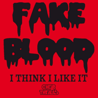 I Think I Like It Fake Blood MP3