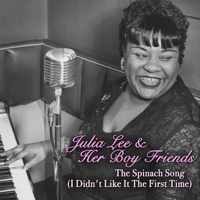 The Spinach Song (I Didn't Like It the First Time) Julia Lee & Her Boy Friends MP3