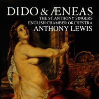 Dido & Aeneas, Act 3: But Death, Alas! When I Am Laid in Earth Anthony Lewis, The St. Anthony Singers & English Chamber Orchestra