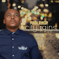 City Rains (feat. Mque) Mobi Dixon