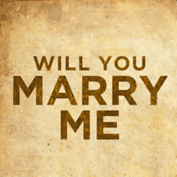 Will You Marry Me Will You Say Yes