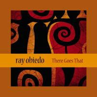 There Goes That (feat. David K. Mathews, Peter Horvath, Norbert Stachel & David Garibaldi) Ray Obiedo