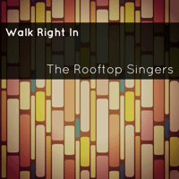 Walk Right In The Rooftop Singers