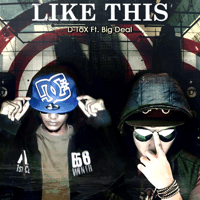 Like This (feat. Big Deal) D-Tox