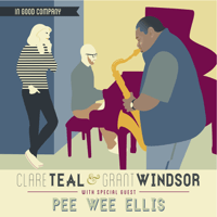 A Kiss to Buld a Dream On (feat. Pee Wee Ellis) Clare Teal & Grant Windsor