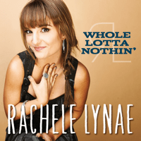 Whole Lotta Nothin' Rachele Lynae