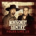 Free Download Montgomery Gentry Folks Like Us Mp3