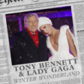 Free Download Tony Bennett & Lady Gaga Winter Wonderland Mp3