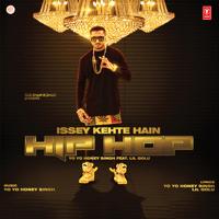 Issey Kehte Hain Hip Hop (feat. Lil Golu) Yo Yo Honey Singh MP3
