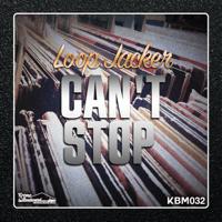 Can't Stop Loop Jacker
