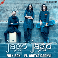 Jago Jago Folk Box(feat. Aditya Gadhvi) Folk Box