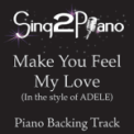 Free Download Sing2Piano Make You Feel My Love (In the Style of Adele) [Piano Backing Karaoke Version] Mp3
