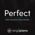 Free Download Sing2Piano Perfect (Originally Performed By Ed Sheeran) [Piano Karaoke Version] Mp3