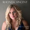 Free Download Rhonda Vincent Like I Could Mp3