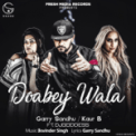 Free Download Garry Sandhu & Kaur B Doabey Wala (feat. DJ Goddess) Mp3