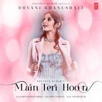 Main Teri Hoon Dhvani Bhanushali MP3