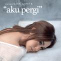 Free Download Cita Citata Aku Pergi Mp3