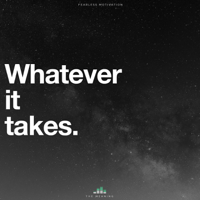 Whatever It Takes (The Meaning) Fearless Motivation