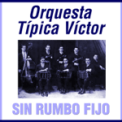 Free Download Orquesta Típica Víctor Sin Rumbo Fijo Mp3