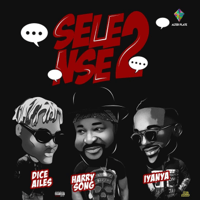 Selense II (feat. Iyanya & Dice Ailes) Harrysong MP3