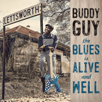 The Blues Is Alive and Well Buddy Guy