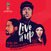 Live It Up (Official Song 2018 FIFA World Cup Russia) [feat. Will Smith & Era Istrefi] Nicky Jam song