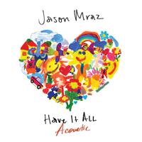 Have It All (Acoustic) Jason Mraz MP3