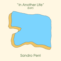 In Another Life (Edit) Sandro Perri