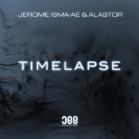 Timelapse (Extended Mix) Jerome Isma-Ae & Alastor