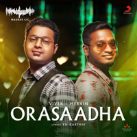 Orasaadha (Madras Gig) Vivek - Mervin MP3