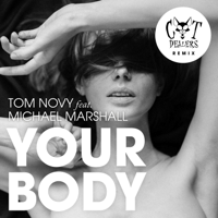 Your Body (feat. Michael Marshall) [Cat Dealers Radio Edit] Tom Novy & Cat Dealers