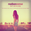 Free Download Madison Avenue Don't Call Me Baby (Tommie Sunshine & Disco Fries Remix) Mp3