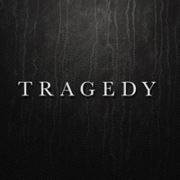 Tragedy Always Never song