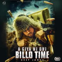 Aa Giya Ni Ohi Billo Time Deep Jandu song