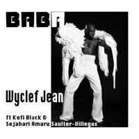 Baba (feat. Kofi Black & Sejahari Amaru Saulter-Villegas) Wyclef Jean