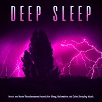 Calm Sleeping Music With Thunderstorm Sounds sleeping music, Sleeping Music Experience & Deep Sleep Music Experience