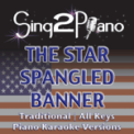 Free Download Sing2Piano The Star Spangled Banner (Key of Ab - Traditional) [Piano Karaoke Version] Mp3