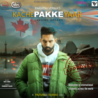 Kache Pakke Yaar (with Desi Crew) Parmish Verma MP3