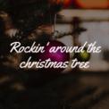 Free Download Christmas Music Guys Rockin' Around the Christmas Tree Mp3