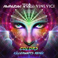 Colors (UK Psychedelic Remix) Avalon, Tristan & Vini Vici MP3